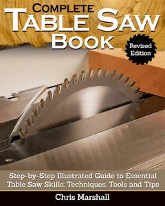 Complete Table Saw Book (SC) Revised Edition