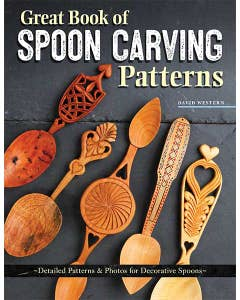 Great Book of Spoon Carving Patterns: Detailed Patterns and Photos for Decorative Spoons