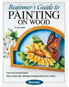 Beginner's Guide to Painting on Wood: Four Fun Carving Projects; Tips on Paint Types, Blending, Detailing, Brush Care, & More