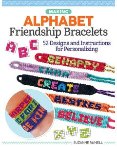 Making Alphabet Friendship Bracelets: 52 Designs and Instructions for Personalizing by Suzanne McNeill
