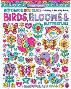 Notebook Doodles Birds, Blooms & Butterflies: Coloring & Activity Book by Author Jess Volinski