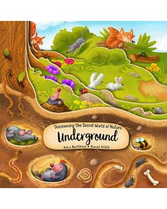 Discovering the Secret World of Nature Underground by Petra Bartikova
