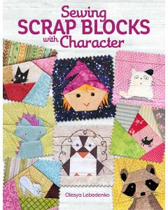 Sewing Scrap Blocks with Character: 60 Fresh, Modern Patchwork Patterns for Quilters
