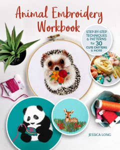 Animal Embroidery Workbook: Step-by-Step Techniques & Patterns for 30 Cute Critters & More