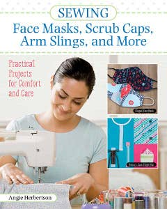 Sewing Face Masks, Scrub Caps, Arm Slings, and More: Practical Projects for Comfort and Care (Landauer) 14 Easy Patterns for Handmade Fidget Mats, Wheelchair Caddies, Adult Bibs, Blankets, and More by Angie Herbertson