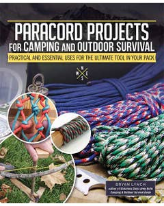 Paracord Projects For Camping and Outdoor Survival: Practical and Essential Uses for the Ultimate Tool in Your Pack by author Bryan Lynch