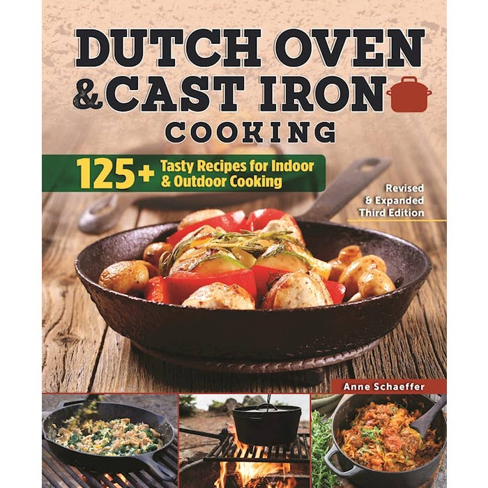 Dutch Oven And Cast Iron Cooking Revised Expanded Third Edition
