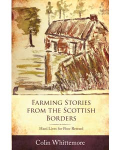 Farming_Stories_from_the_Scottish_Borders_Hard_Lives_for_Poor_Reward_0