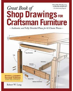 Great Book of Shop Drawings for Craftsman Furniture, Revised & Expanded Second Edition (SC)