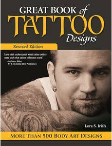 Great Book of Tattoo Designs, Revised Edition by Lora S. Irish - 