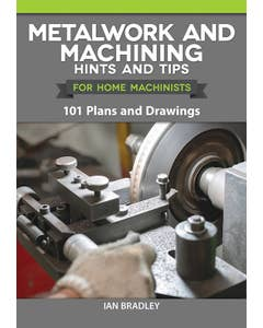 Metalwork_and_Machining_Hints_and_Tips_for_Home_Machinists_0