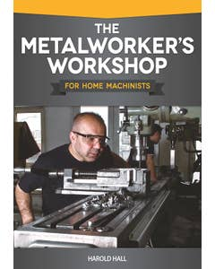 Metalworkers_Workshop_for_Home_Machinists_The_0
