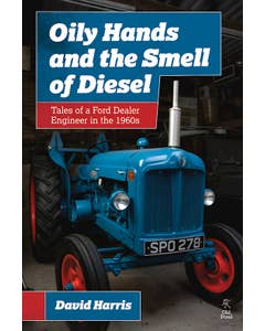 Oily_Hands_and_the_Smell_of_Diesel_Tales_of_a_Ford_Dealer_Engineer_in_the_1960s_0