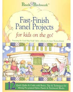 Panels & Patchwork Fast-Finish Panel Projects for Kids on the Go