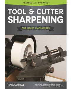 Tool_&_Cutter_Sharpening_for_Home_Machinists_0
