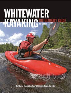 Whitewater Kayaking The Ultimate Guide 2nd Edition