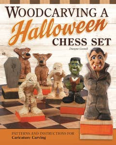 Woodcarving a Halloween Chess Set by Dwayne Gosnell - Patterns and Instructions for Caricature Carving
