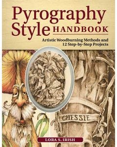 Pyrography Style Handbook: Artistic Woodburning Methods & 12 Step-by-Step Projects