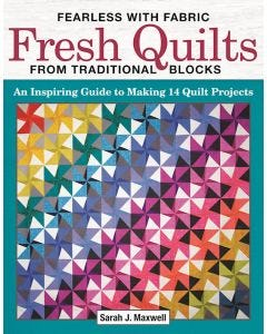 Fearless_with_Fabric_Fresh_Quilts_from_Traditional_Blocks_0