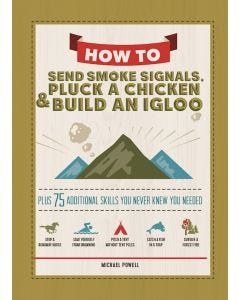 How_to_Send_Smoke_Signals_Pluck_a_Chicken_&_Build_an_Igloo_0