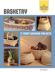 Basketry: The Weekend Crafter