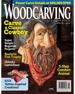 Woodcarving Illustrated Issue 94 Spring 2021: Carve a Classic Cowboy, Super Simple Beginner Projects, Realistic Fish Trophy, Unlucky Leprechaun, 5-step Comfort Animal, Tattoo-Inspired Creations!