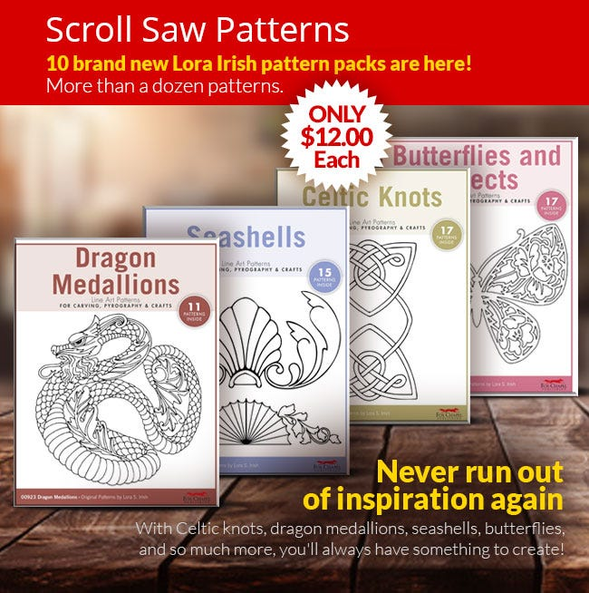 Scroll Saw Patterns - 10 brand new Lora Irish pattern packs are here! More than a dozen patterns. Only $12.99 Each.
