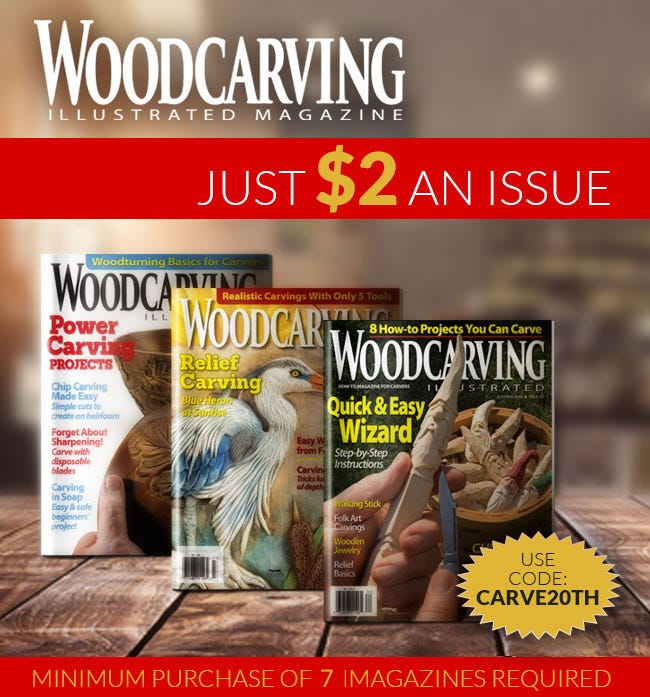 Just $2 an Issue - Woodcarving Illustrated Magazine Celebrating 23 Years. Purchase 7 or More at the Low Price of $2 Dollars Each with Promo Code CARVE20th