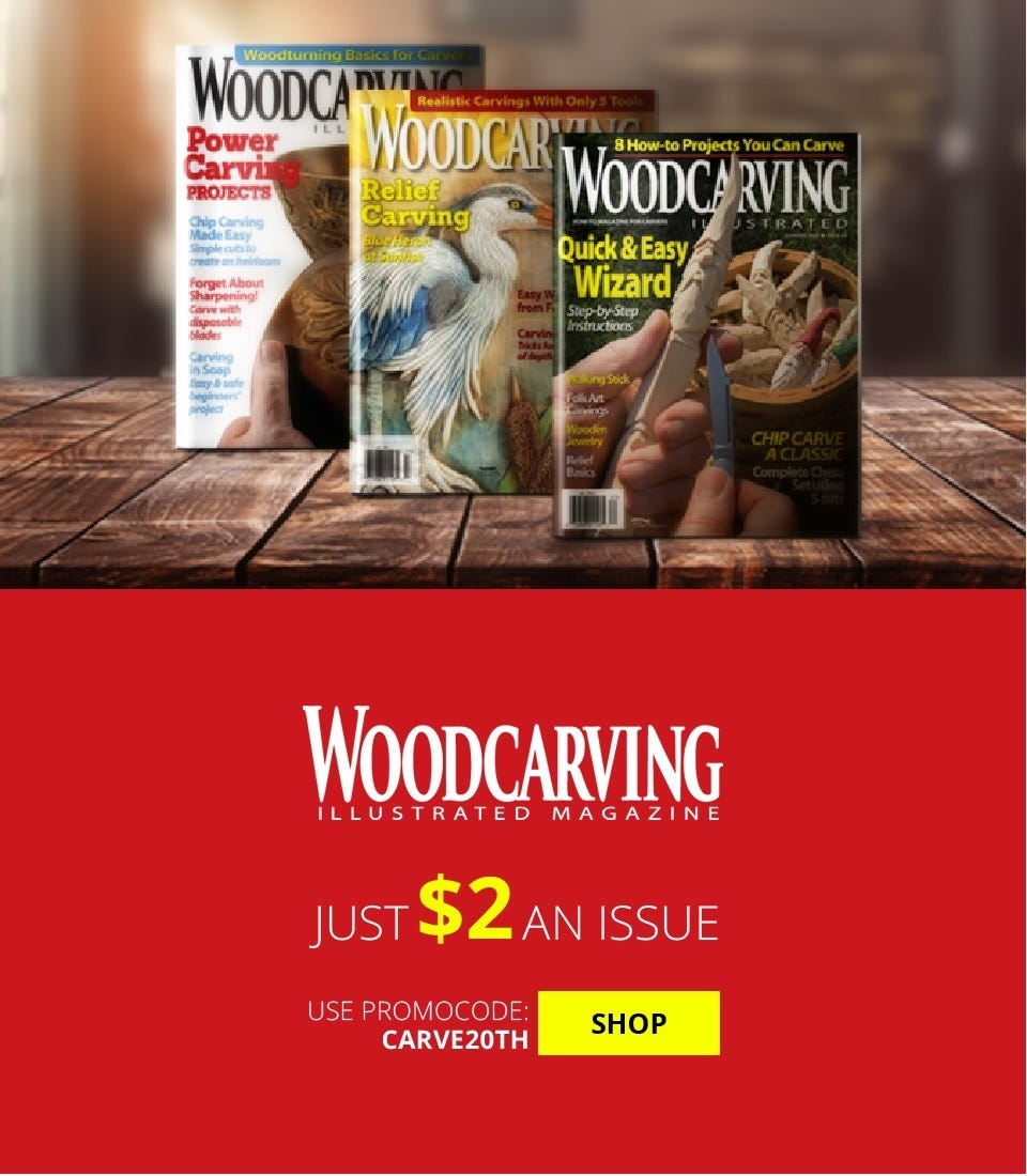Woodcarving Illustrated Magazine - Just $2 An Issue - Use Promo Code: CARVE20th